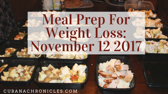 Meal Prep For Weight Loss: November 12 2017