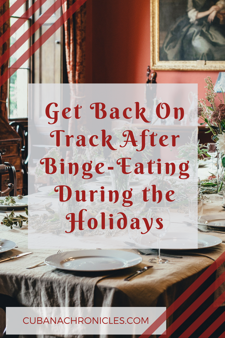 Get Back On Track After Binge-Eating During the Holidays