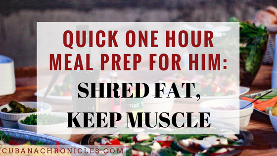 Quick One Hour Meal Prep For Him: Weight Loss