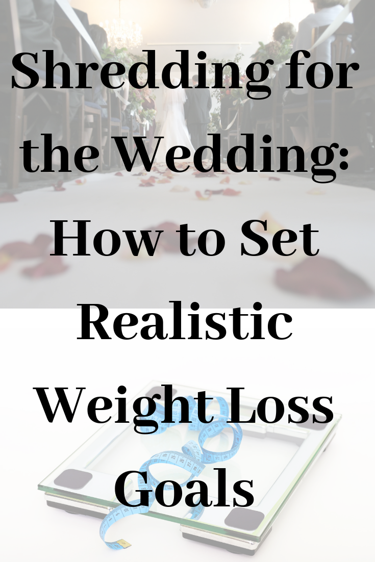 Wedding Weight Loss | Shredding For The Wedding