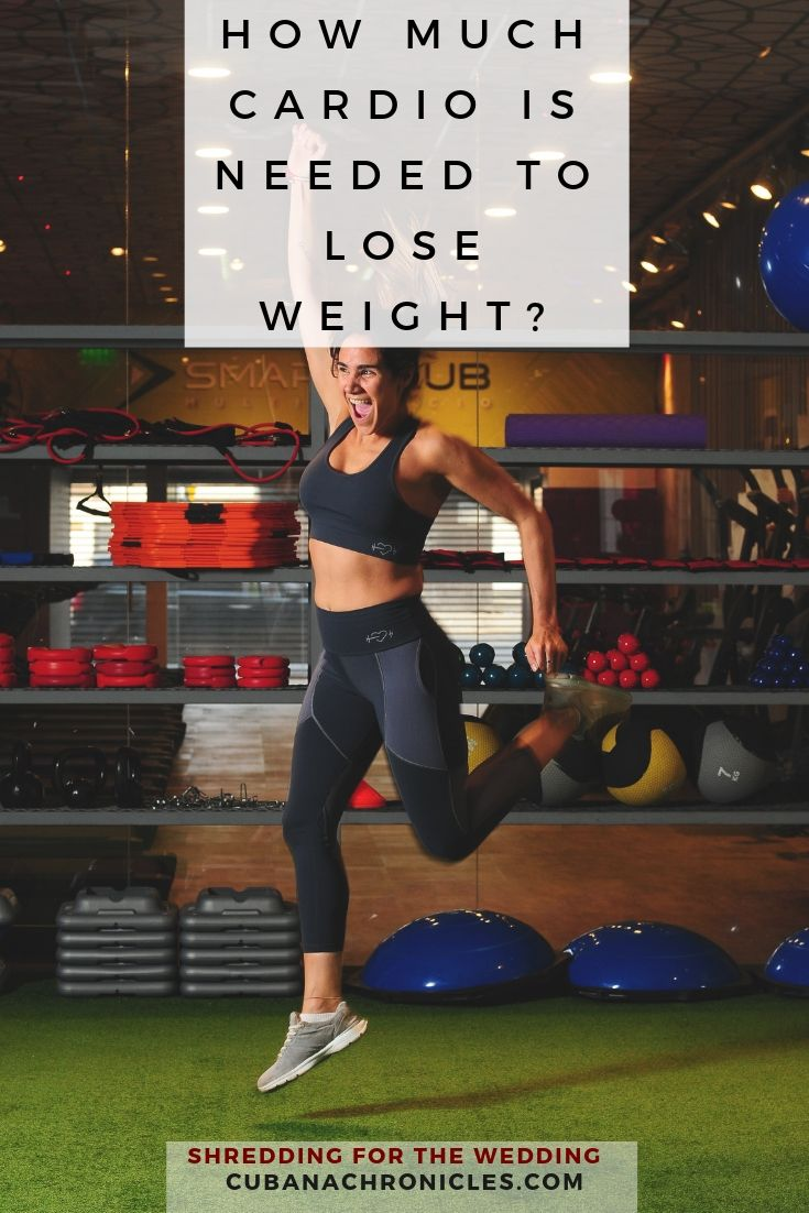 How Much Cardio Is Needed to Lose Weight? Shredding for the Wedding