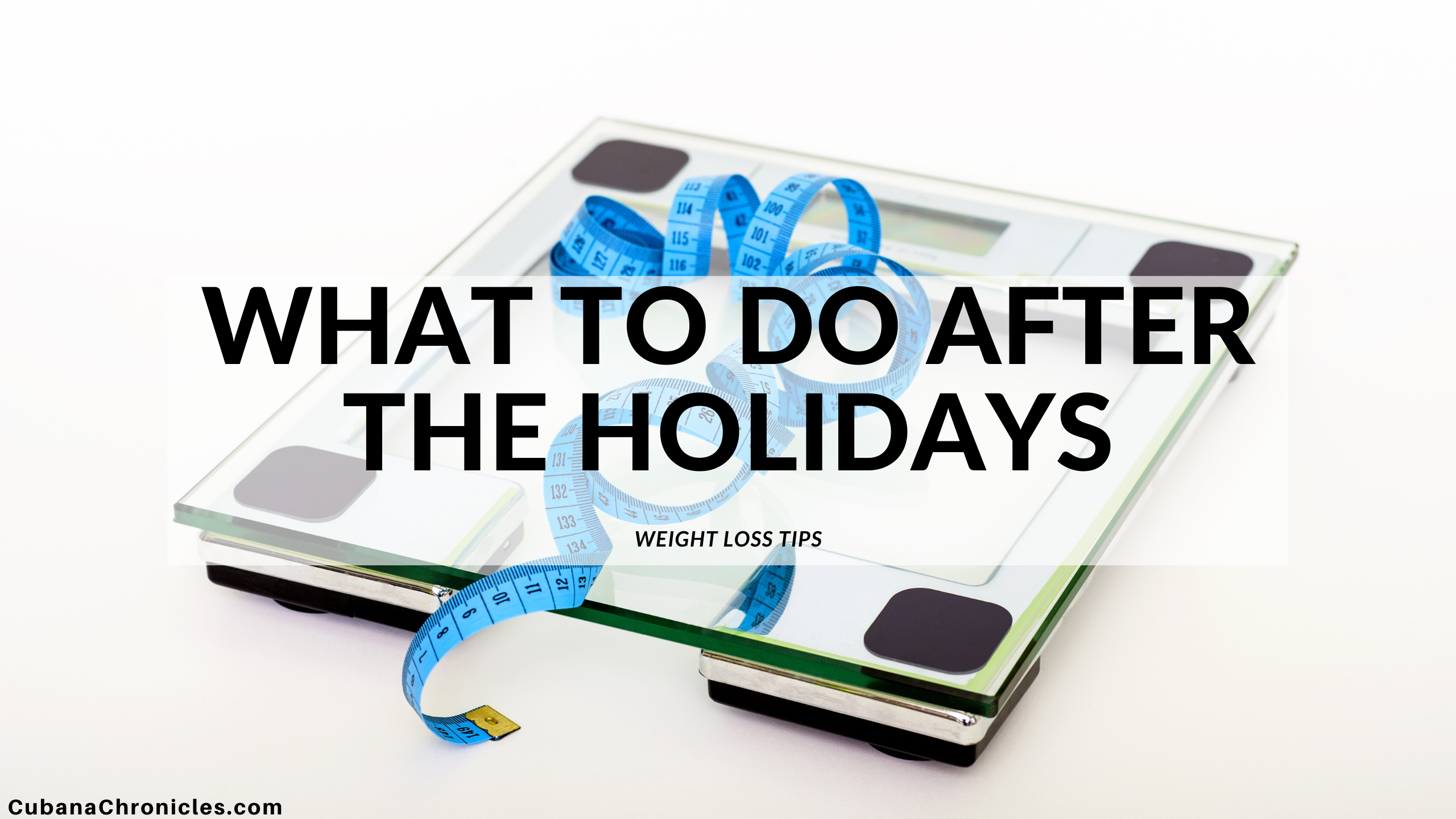 What To Do After the Holidays