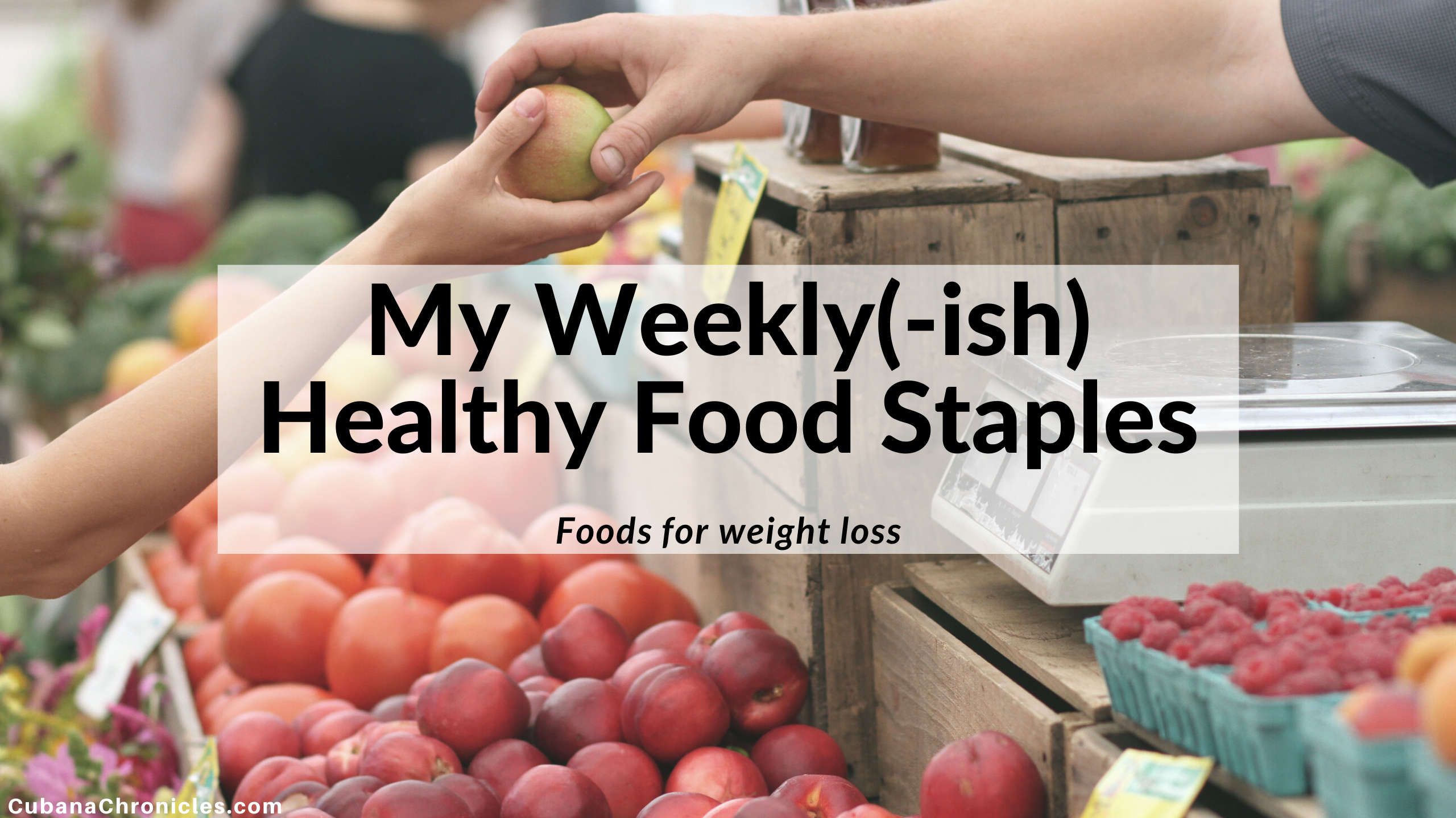 My Weekly(-ish) Healthy Food Staples